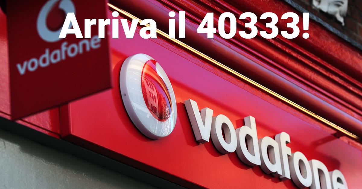 Vodafone lancia il 40333 ed offre promozioni ai suoi for Magazzini telefonia discount recensioni